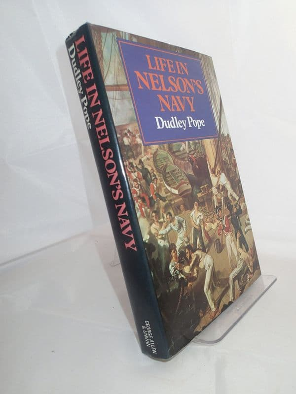 Life in Nelsons Navy, Dudley Pope
